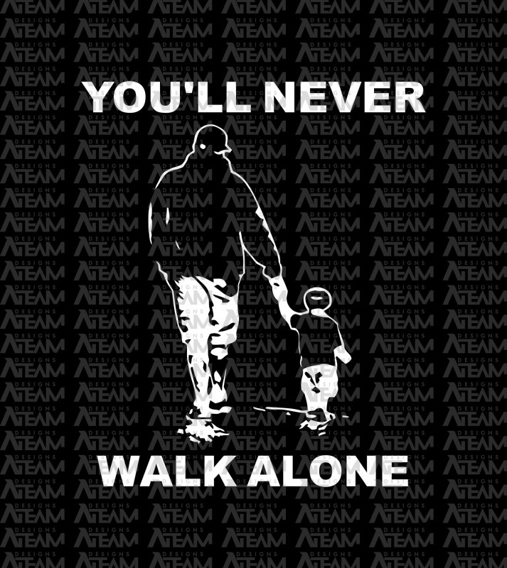 Fathers Day Card Template Unique Youll Never Walk Alone Png Happy Fathers Day Png By