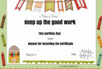 Keep Up The Good Work | Teacher Awards, School Certificates with Unique Great Work Certificate Template